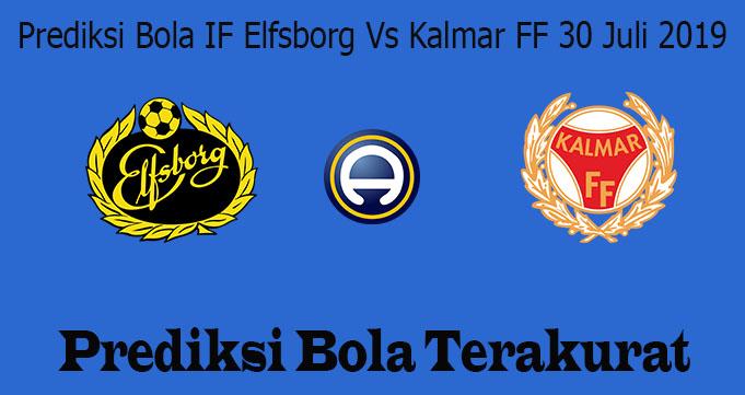 Prediksi Bola IF Elfsborg Vs Kalmar FF 30 Juli 2019